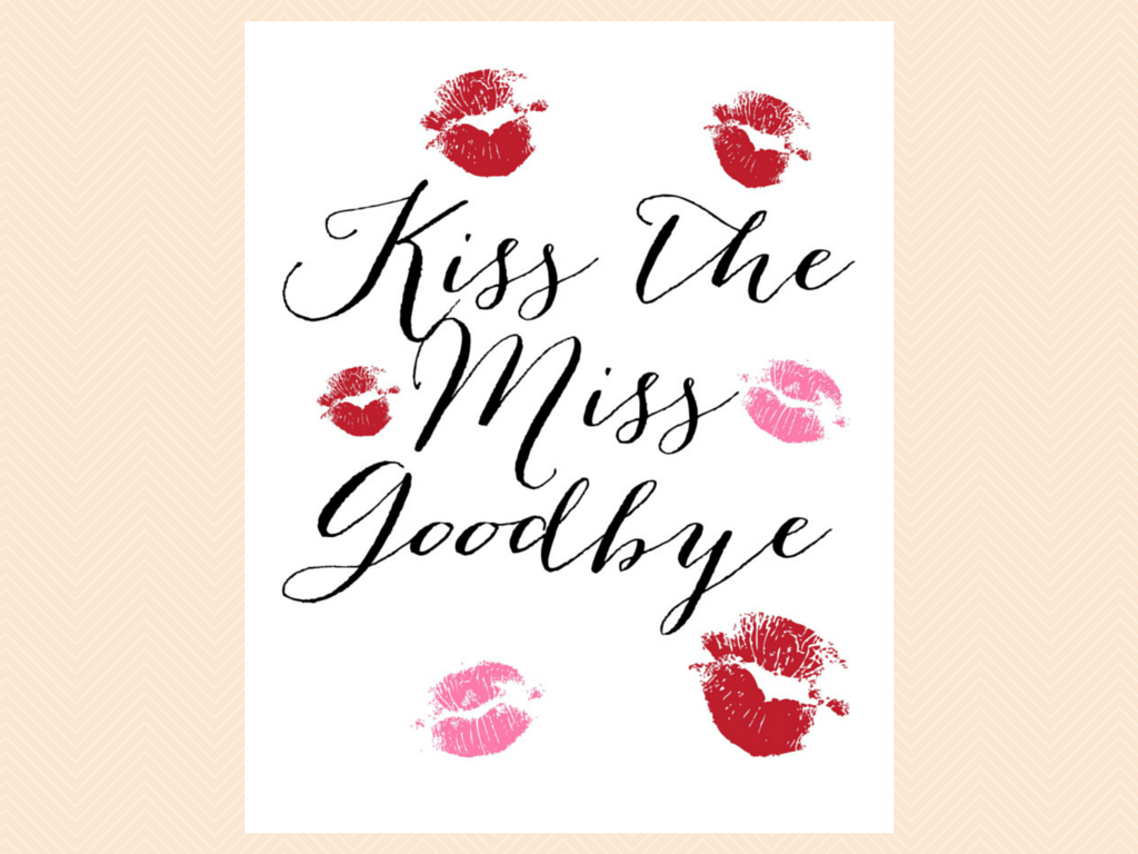 It is an image of Kiss the Miss Goodbye Printable pertaining to decoration